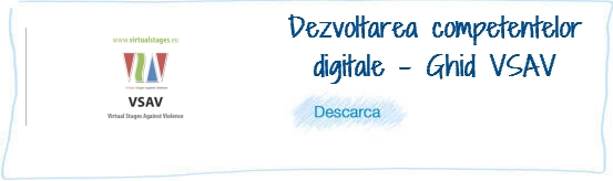 Dezvoltarea competenţelor digitale – Ghid VSAV