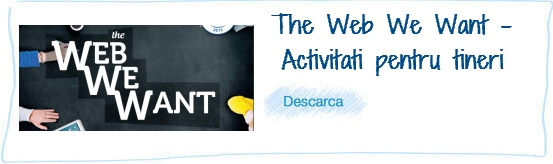 The Web We Want_Activitati pentru tineri