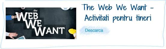 The Web We Want_Activitati pentru tineri