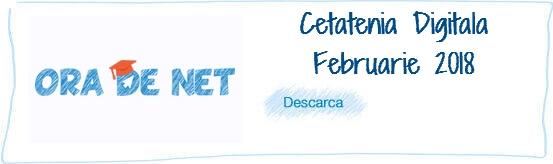 Cetatenia digitala - Februarie 2018